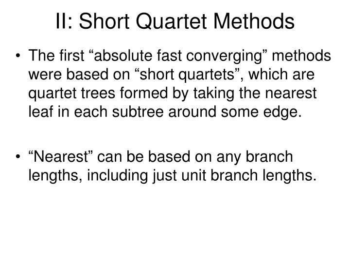 II: Short Quartet Methods