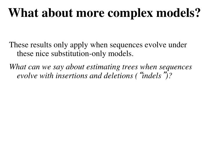 What about more complex models?