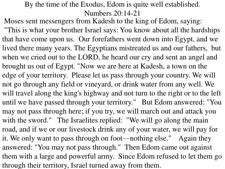 Moses sent messengers from Kadesh to the king of Edom, saying: