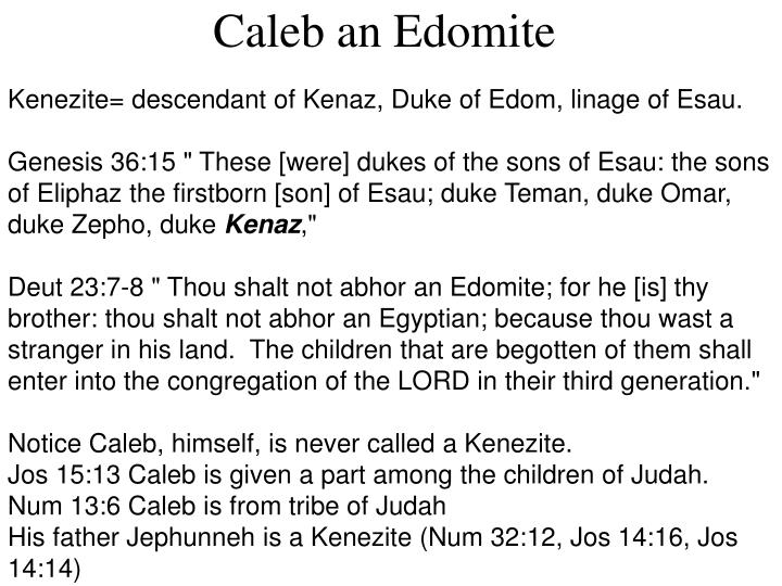 Kenezite= descendant of Kenaz, Duke of Edom, linage of Esau.