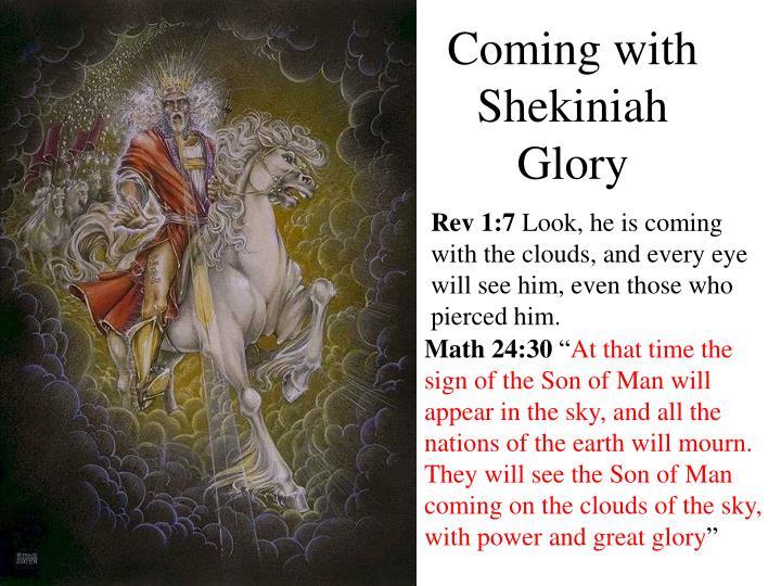 Coming with Shekiniah Glory