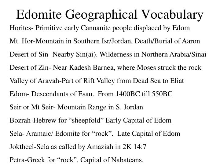 Horites- Primitive early Cannanite people displaced by Edom
