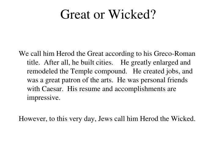 Great or Wicked?