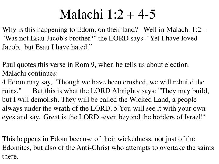 """Why is this happening to Edom, on their land?   Well in Malachi 1:2-- """"Was not Esau Jacob's brother?"""" the LORD says. """"Yet I have loved Jacob,  but Esau I have hated."""""""