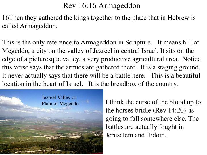 16Then they gathered the kings together to the place that in Hebrew is called Armageddon.