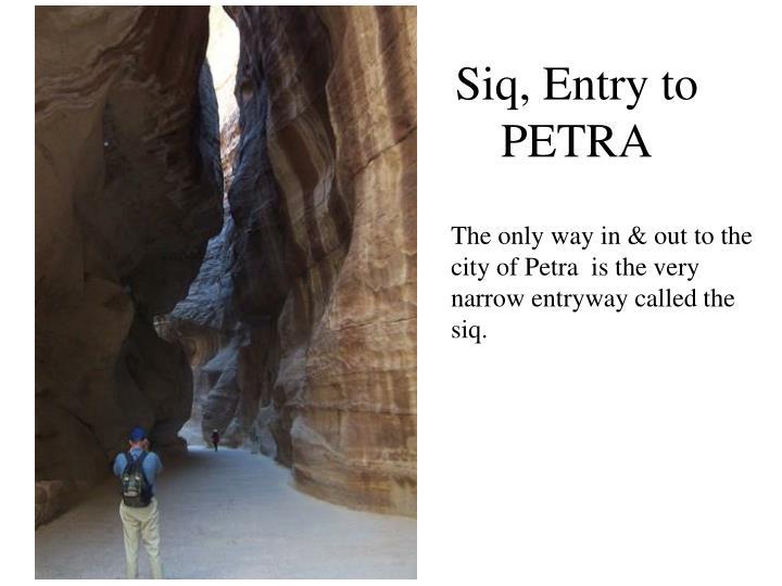 Siq, Entry to PETRA