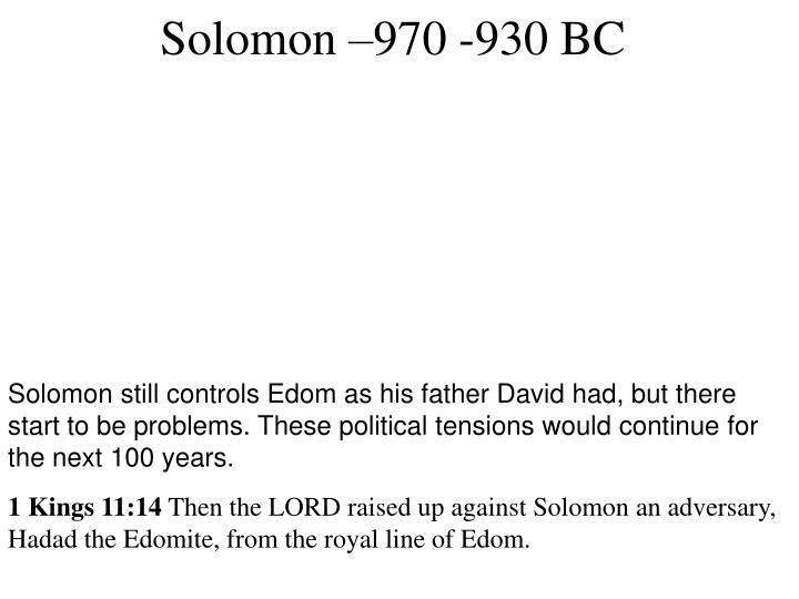 Solomon –970 -930 BC