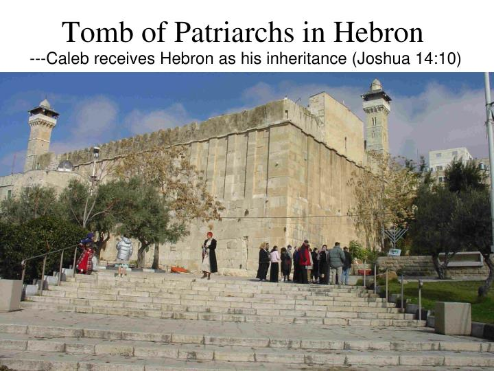 ---Caleb receives Hebron as his inheritance (Joshua 14:10)