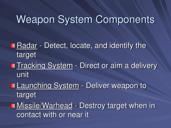 Weapon System Components