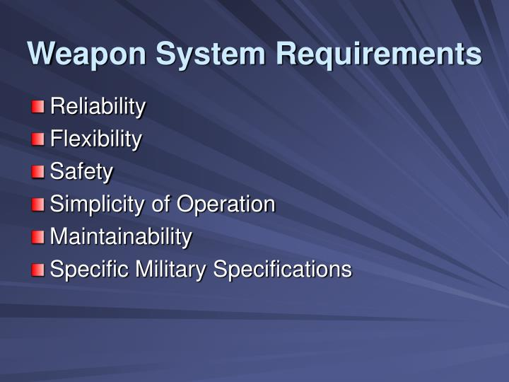 Weapon System Requirements