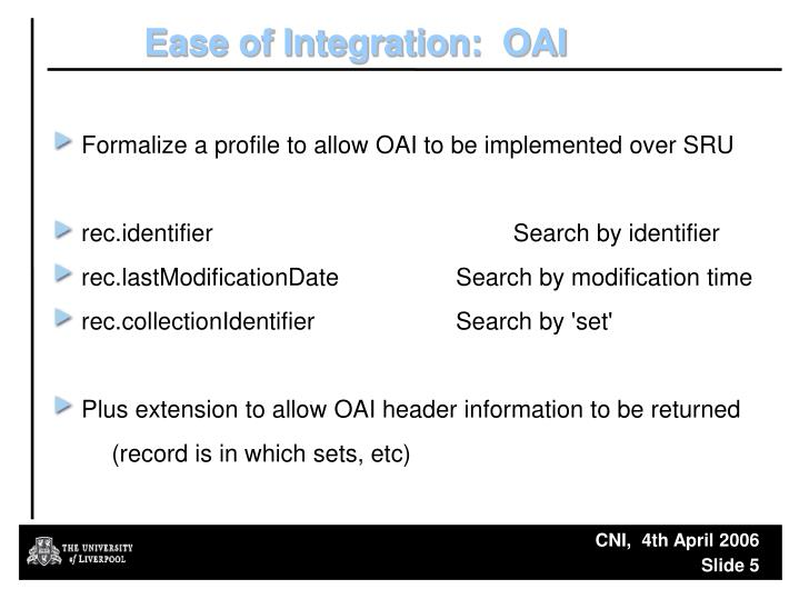 Ease of Integration:  OAI