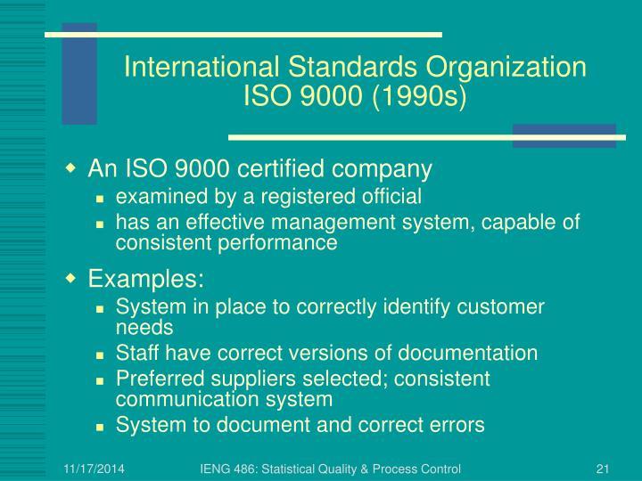 International Standards Organization ISO 9000 (1990s)