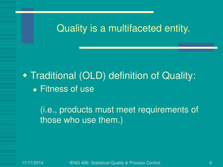 Quality is a multifaceted entity.