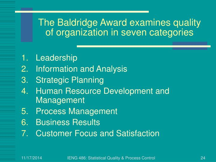 The Baldridge Award examines quality of organization in seven categories
