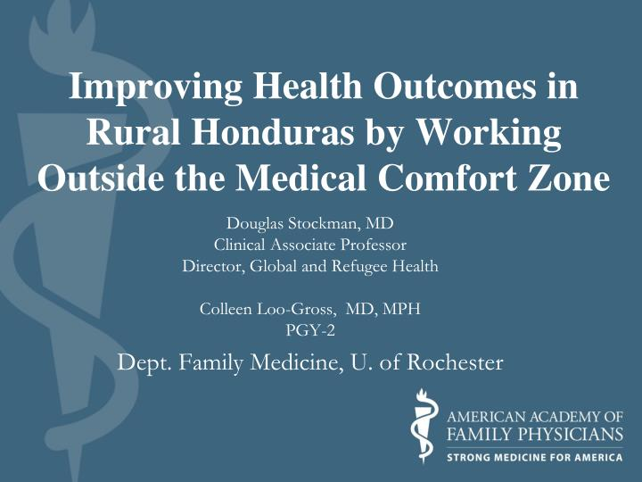 Improving health outcomes in rural honduras by working outside the medical comfort zone