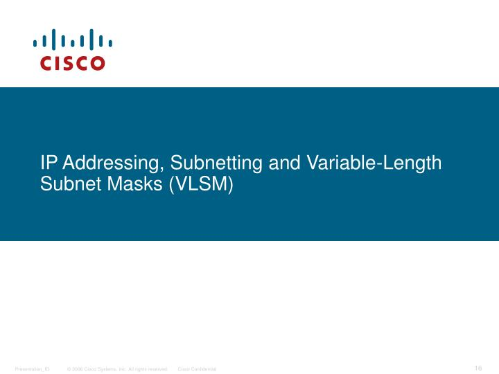 IP Addressing, Subnetting and Variable-Length Subnet Masks (VLSM)