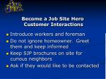 become a job site hero customer interactions1