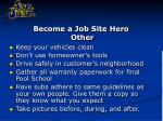 become a job site hero other