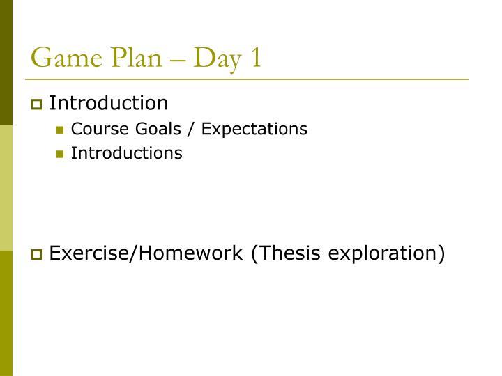 Game Plan – Day 1