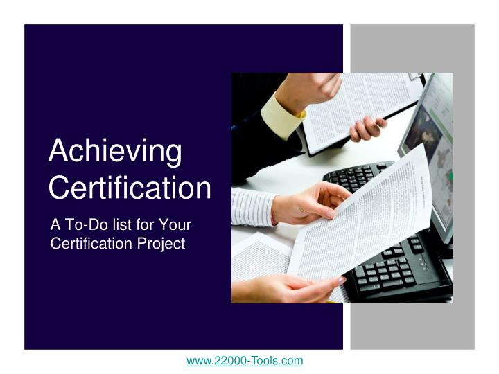 Achieving certification