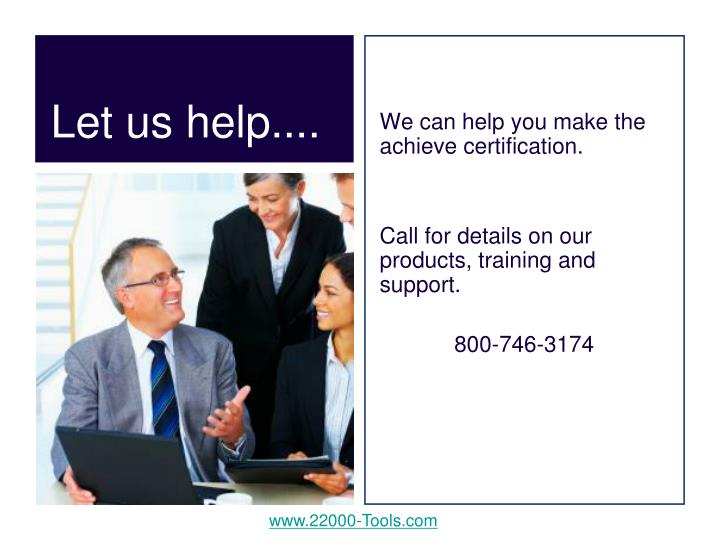 We can help you make the achieve certification.