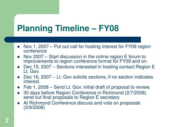 Planning Timeline – FY08