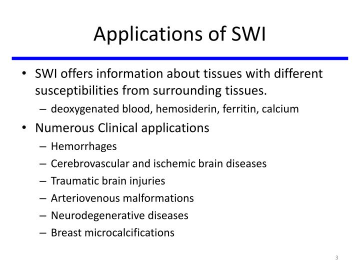 Applications of SWI