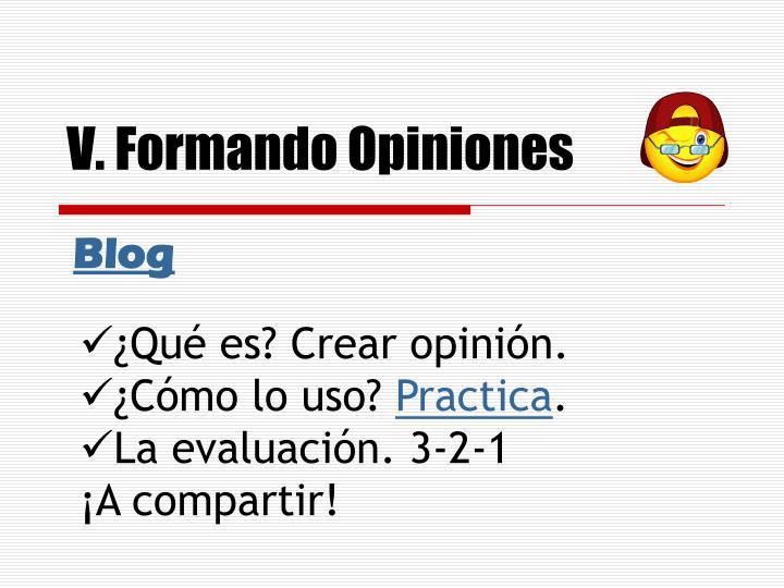 V. Formando Opiniones