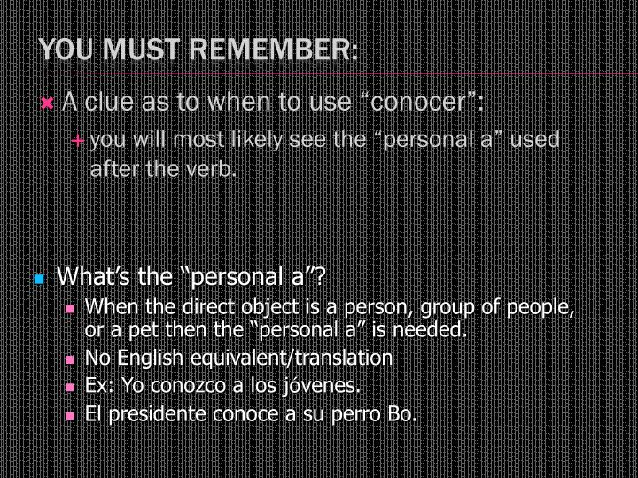 """A clue as to when to use """"conocer"""":"""