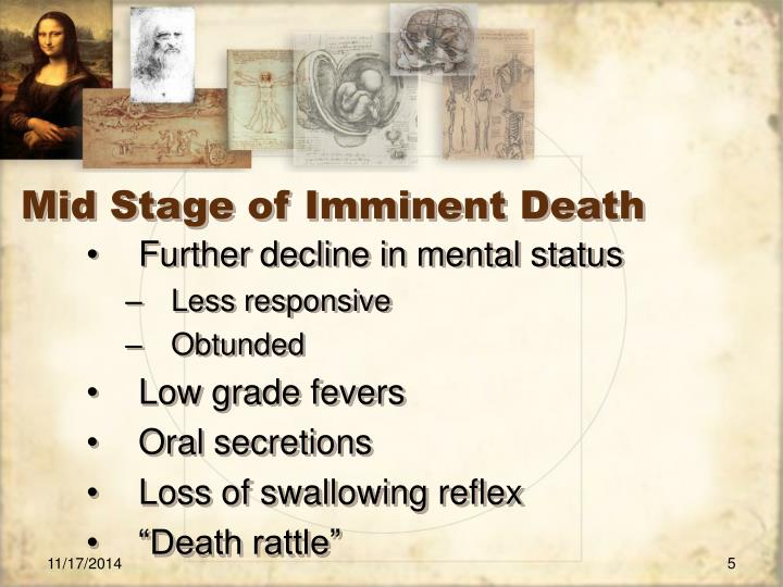 imminent death syndrome Feeling of impending doom: it is a feeling of approaching end or death see detailed information below for a list of 12 causes of feeling of impending doom , symptom checker , including diseases and drug side effect causes.