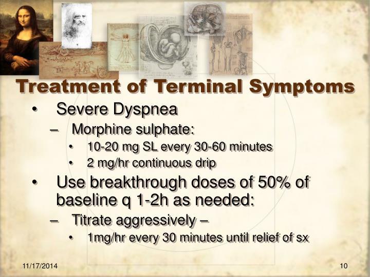 Treatment of Terminal Symptoms
