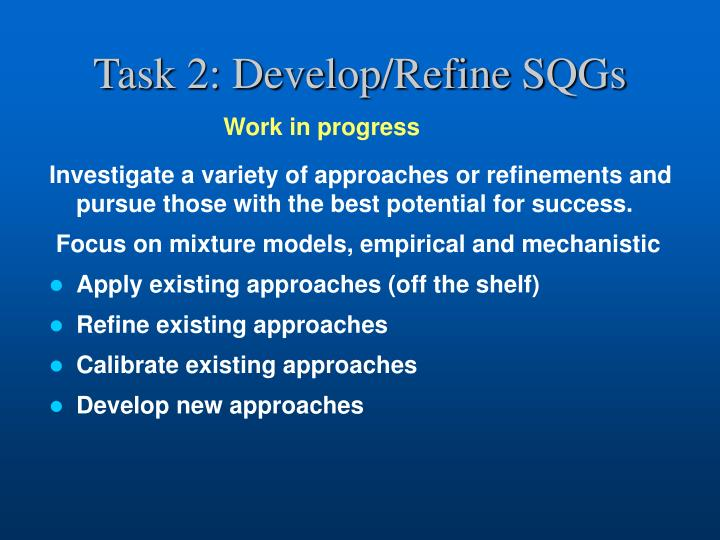 Task 2: Develop/Refine SQGs