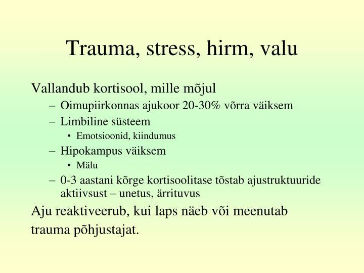 Trauma, stress, hirm, valu