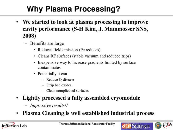 Why Plasma Processing?