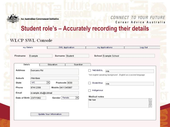 Student role's – Accurately recording their details
