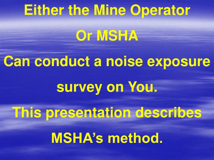 Either the Mine Operator