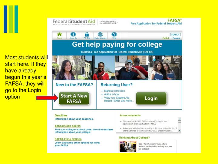 Most students will start here. If they have already begun this year's FAFSA, they will go to the Login option