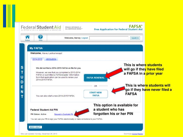 This is where students will go if they have filed a FAFSA in a prior year