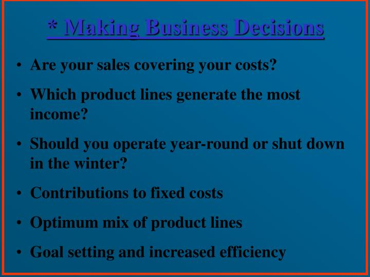 * Making Business Decisions