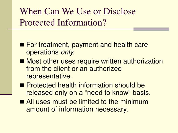When Can We Use or Disclose Protected Information?