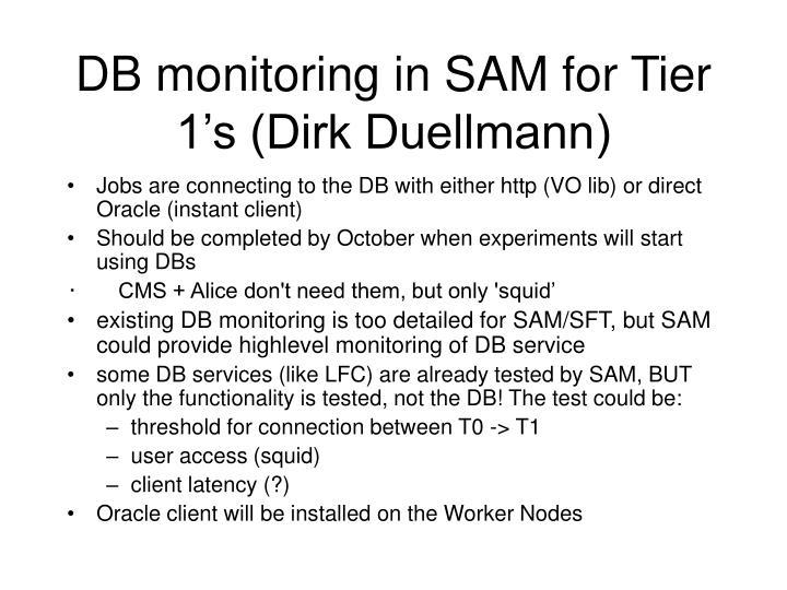 DB monitoring in SAM for Tier 1's (Dirk Duellmann)