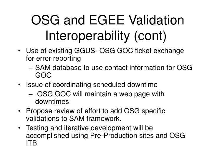OSG and EGEE Validation Interoperability (cont)