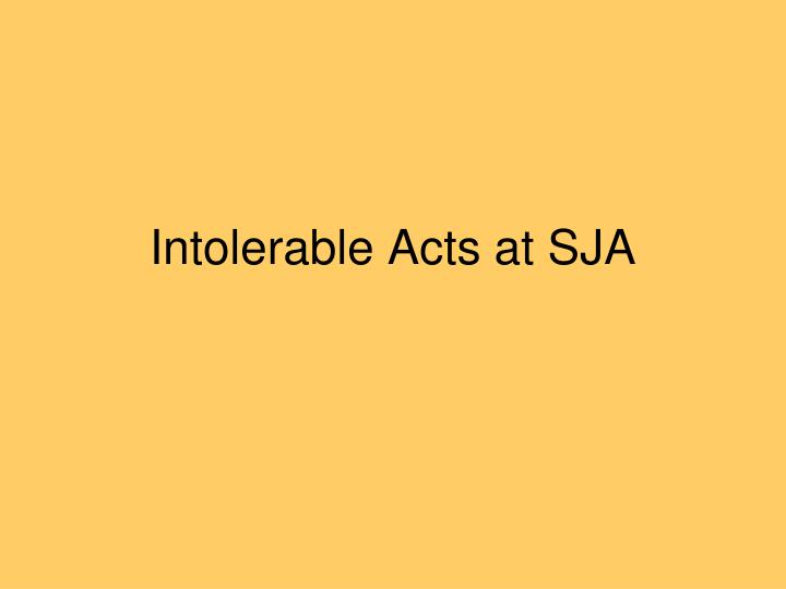 intolerable acts at sja