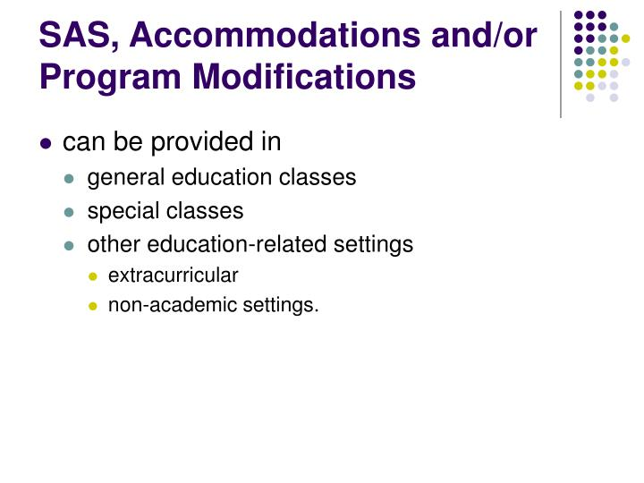 SAS, Accommodations and/or Program Modifications