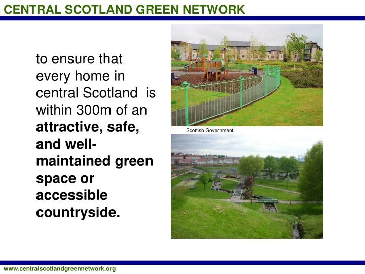 to ensure that every home in central Scotland  is within 300m of an