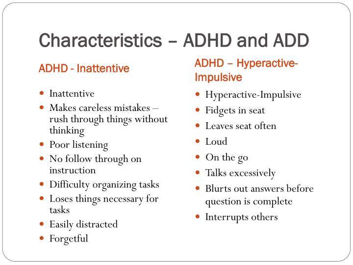 Characteristics – ADHD and ADD