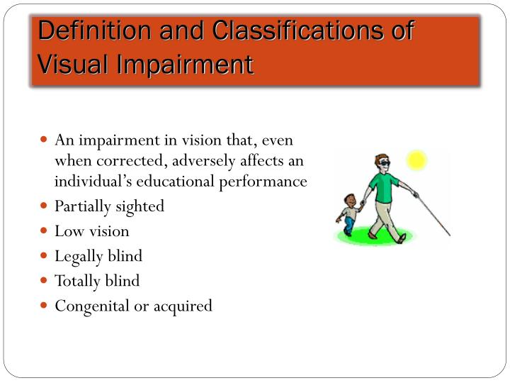 Definition and Classifications of Visual Impairment