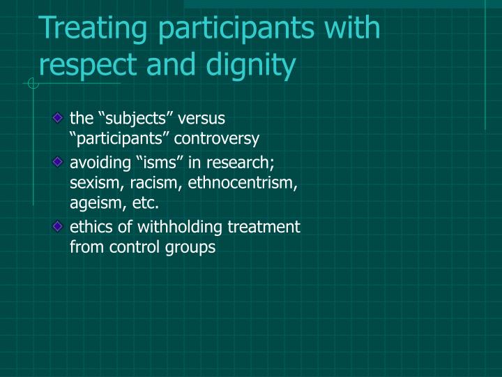 Treating participants with respect and dignity