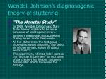 wendell johnson s diagnosogenic theory of stuttering