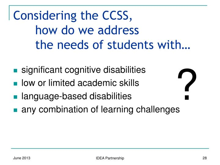 Considering the CCSS, 			how do we address 			the needs of students with…
